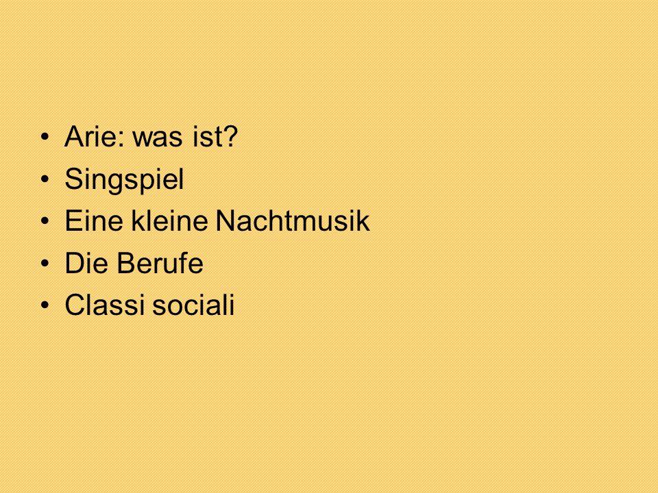 Arie: was ist? Singspiel Eine kleine Nachtmusik Die Berufe Classi sociali