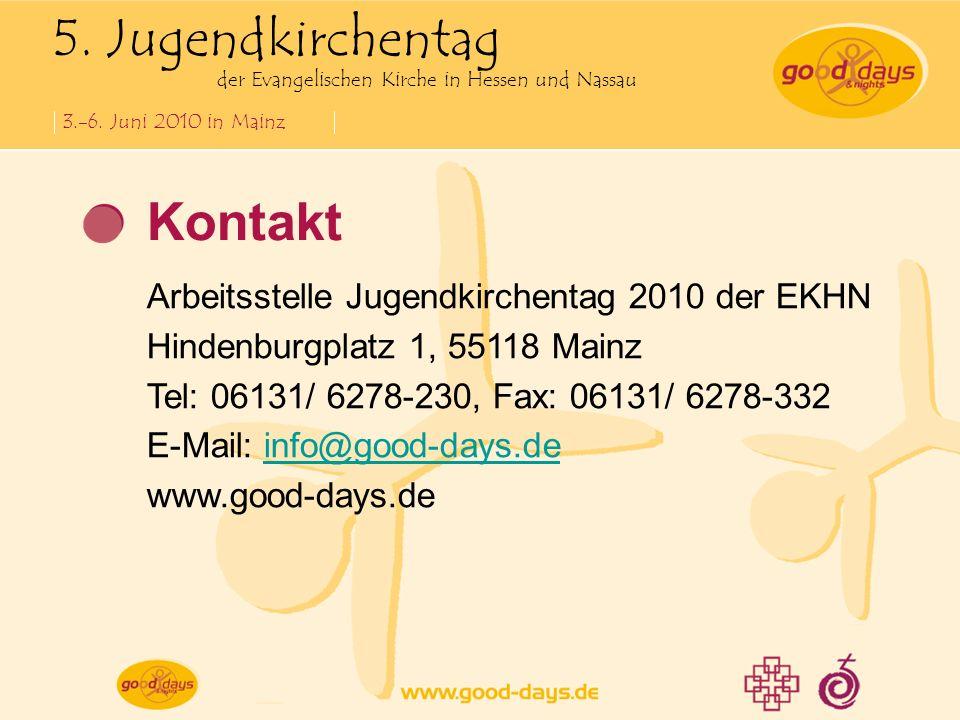 5. Jugendkirchentag der Evangelischen Kirche in Hessen und Nassau 3.-6. Juni 2010 in Mainz Kontakt Arbeitsstelle Jugendkirchentag 2010 der EKHN Hinden