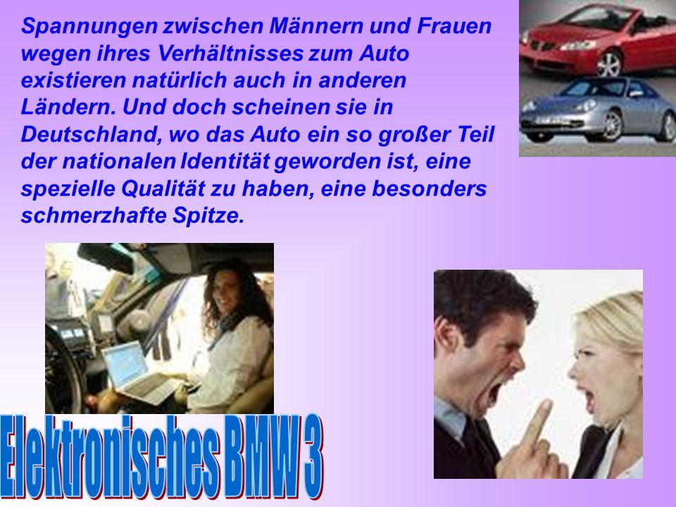 Spannungen zwischen Männern und Frauen wegen ihres Verhältnisses zum Auto existieren natürlich auch in anderen Ländern.