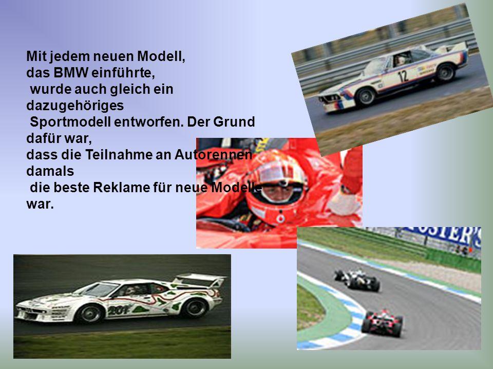 Mit jedem neuen Modell, das BMW einführte, wurde auch gleich ein dazugehöriges Sportmodell entworfen.