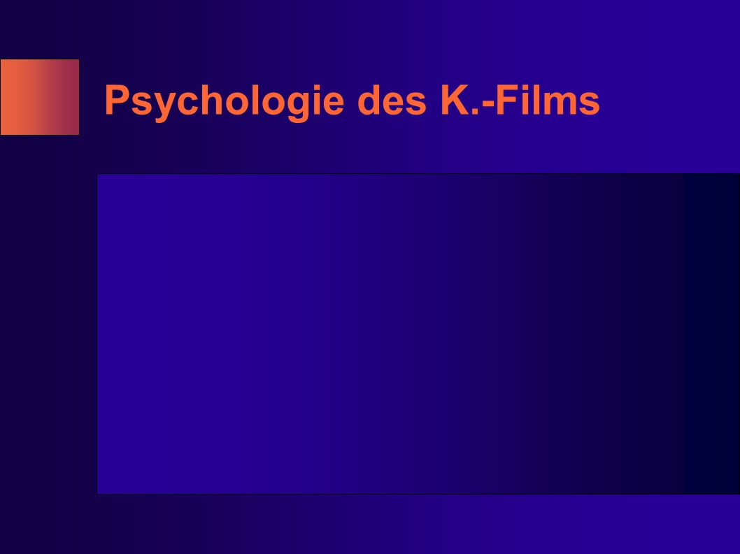 Psychologie des K.-Films