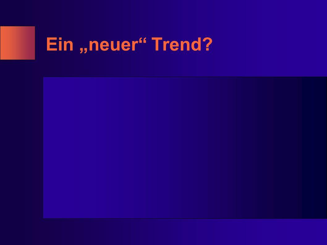 Ein neuer Trend?