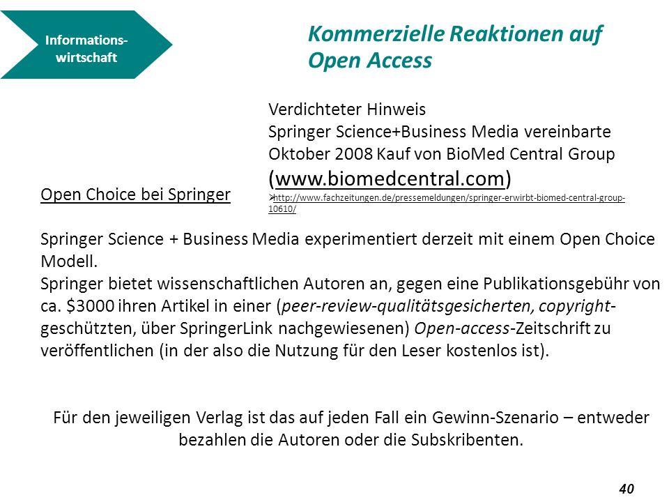 41 Informations- wirtschaft http://ec.europa.eu/research/era/pdf/german-publishers-and-booksellers-association_de.pdf Kommerzielle Reaktionen auf Open Access