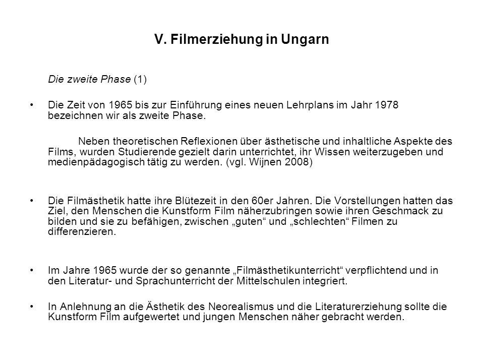 V. Filmerziehung in Ungarn Die zweite Phase (1) Die Zeit von 1965 bis zur Einführung eines neuen Lehrplans im Jahr 1978 bezeichnen wir als zweite Phas