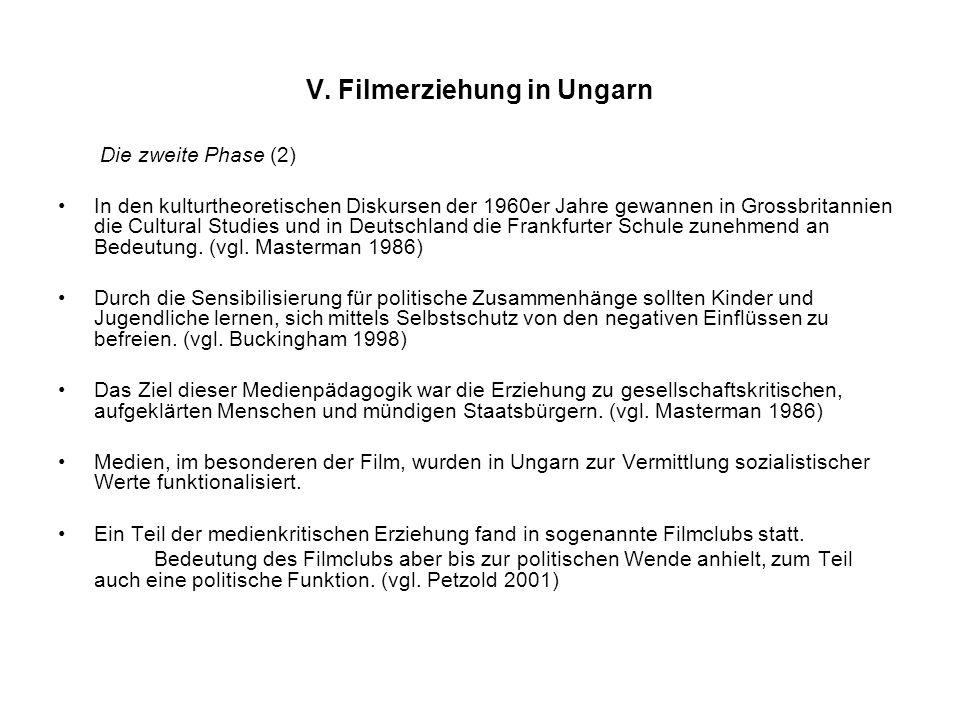 V. Filmerziehung in Ungarn Die zweite Phase (2) In den kulturtheoretischen Diskursen der 1960er Jahre gewannen in Grossbritannien die Cultural Studies