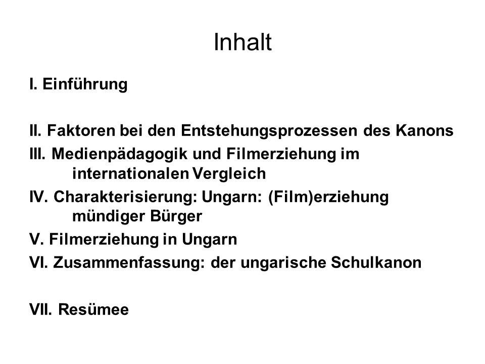Inhalt I. Einführung II. Faktoren bei den Entstehungsprozessen des Kanons III. Medienpädagogik und Filmerziehung im internationalen Vergleich IV. Char