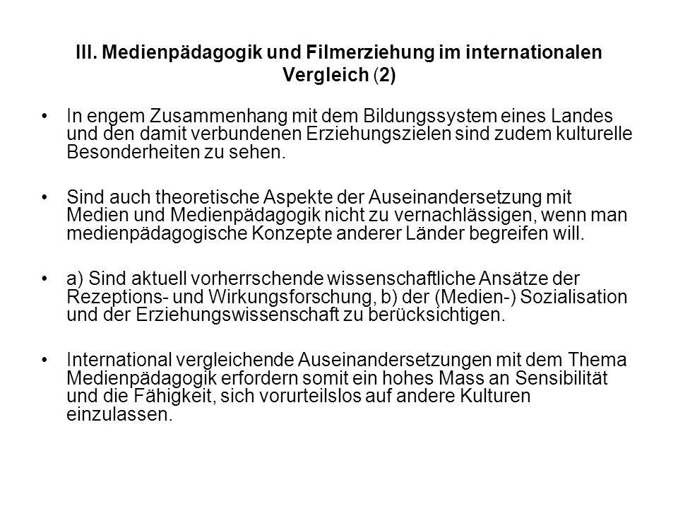 III. Medienpädagogik und Filmerziehung im internationalen Vergleich (2) In engem Zusammenhang mit dem Bildungssystem eines Landes und den damit verbun