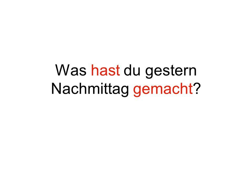 Gestern Vorgerstern Letzte Woche Letztes Jahr The past tense in German – perfect tense
