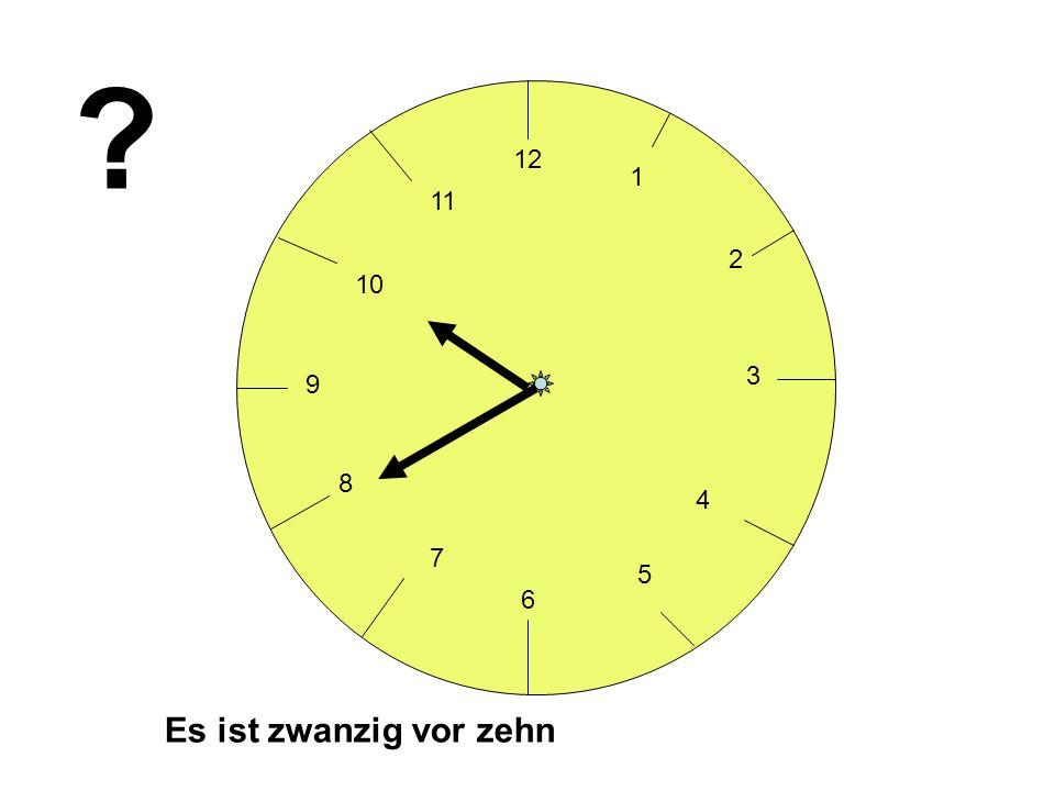 12 3 6 9 1 2 4 5 7 8 10 11 Es ist drei Uhr fünfundzwanzig ?