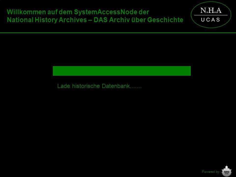 Powered by Lade historische Datenbank....... Willkommen auf dem SystemAccessNode der National History Archives – DAS Archiv über Geschichte