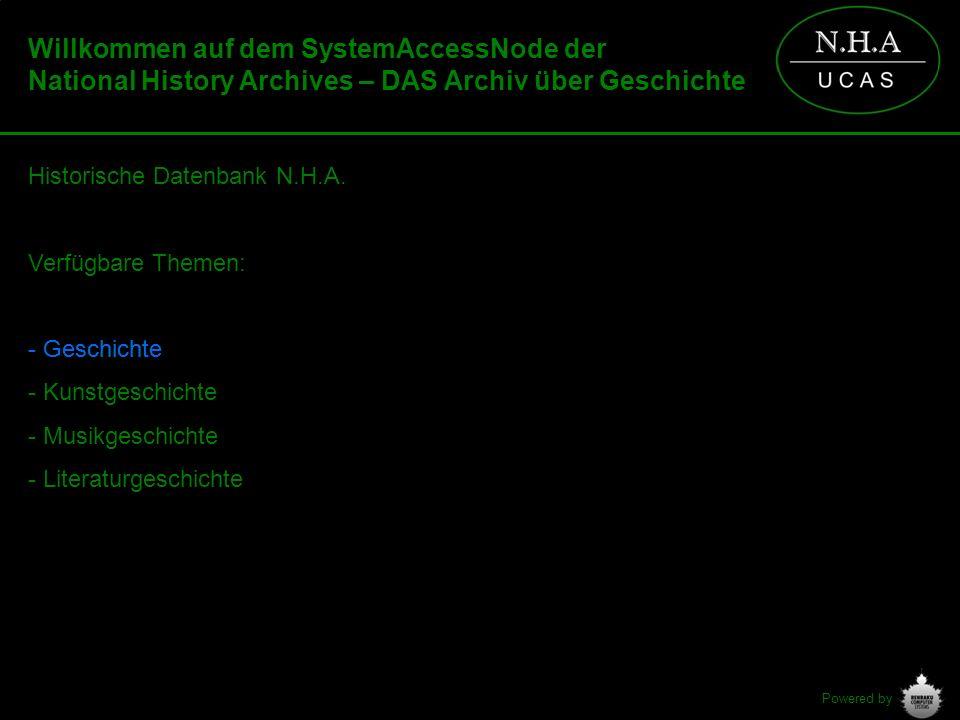 Powered by Willkommen auf dem SystemAccessNode der National History Archives – DAS Archiv über Geschichte Historische Datenbank N.H.A. Verfügbare Them