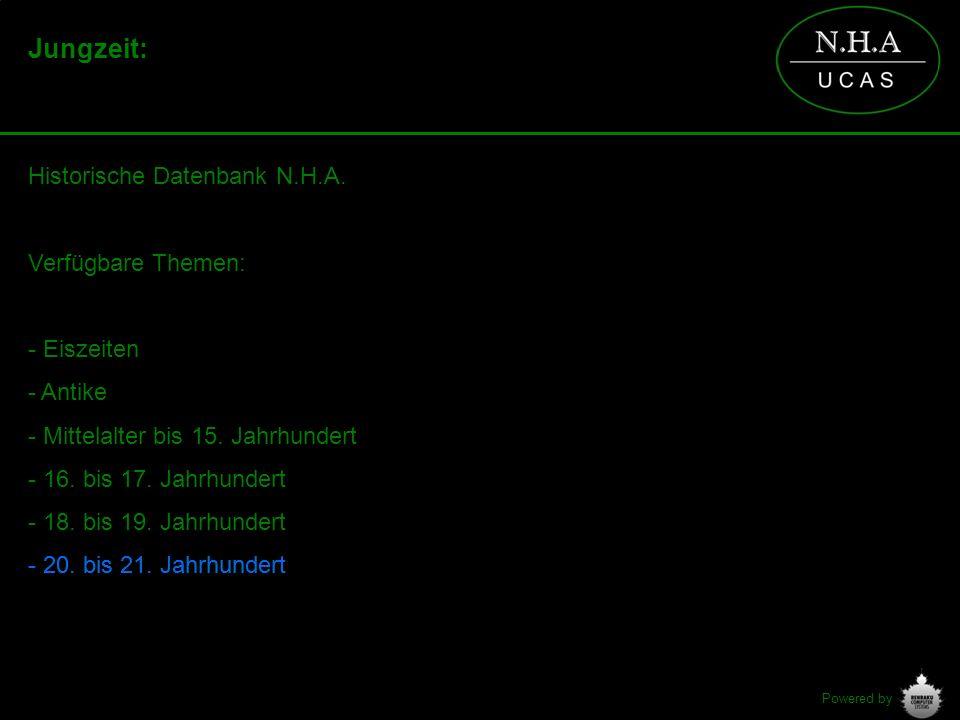 Powered by Jungzeit: Historische Datenbank N.H.A. Verfügbare Themen: - Eiszeiten - Antike - Mittelalter bis 15. Jahrhundert - 16. bis 17. Jahrhundert
