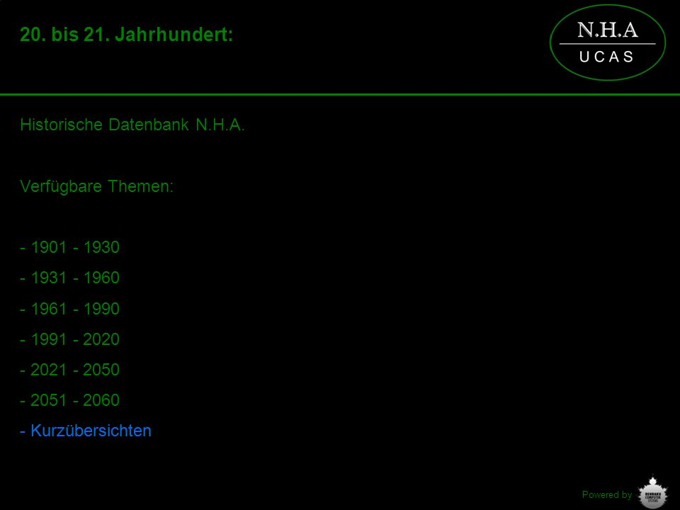 Powered by 20. bis 21. Jahrhundert: Historische Datenbank N.H.A. Verfügbare Themen: - 1901 - 1930 - 1931 - 1960 - 1961 - 1990 - 1991 - 2020 - 2021 - 2
