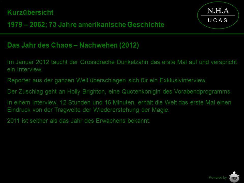 Powered by Kurzübersicht 1979 – 2062; 73 Jahre amerikanische Geschichte Das Jahr des Chaos – Nachwehen (2012) Im Januar 2012 taucht der Grossdrache Du