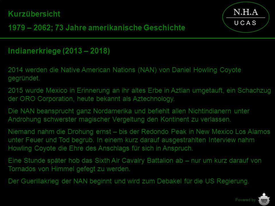 Powered by Kurzübersicht 1979 – 2062; 73 Jahre amerikanische Geschichte Indianerkriege (2013 – 2018) 2014 werden die Native American Nations (NAN) von