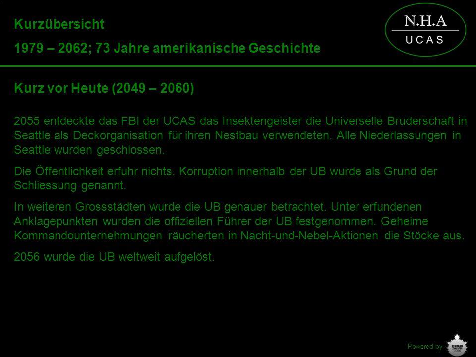 Powered by Kurzübersicht 1979 – 2062; 73 Jahre amerikanische Geschichte Kurz vor Heute (2049 – 2060) 2055 entdeckte das FBI der UCAS das Insektengeist