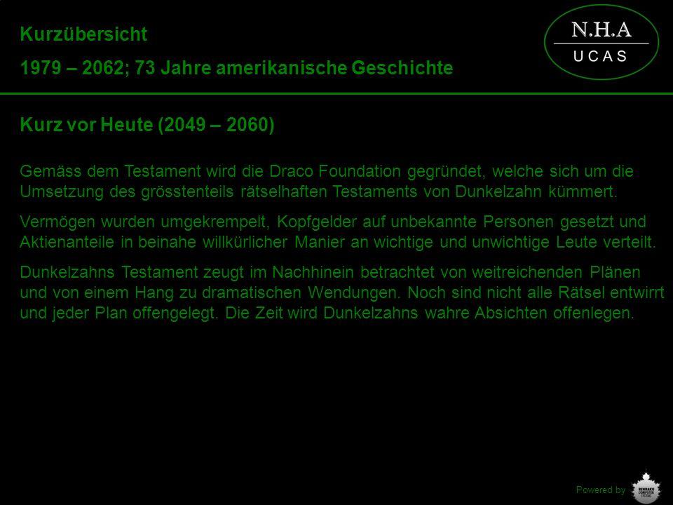 Powered by Kurzübersicht 1979 – 2062; 73 Jahre amerikanische Geschichte Kurz vor Heute (2049 – 2060) Gemäss dem Testament wird die Draco Foundation ge