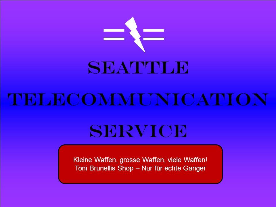 Powered by Seattle Telecommunication Service Kleine Waffen, grosse Waffen, viele Waffen! Toni Brunellis Shop – Nur für echte Ganger
