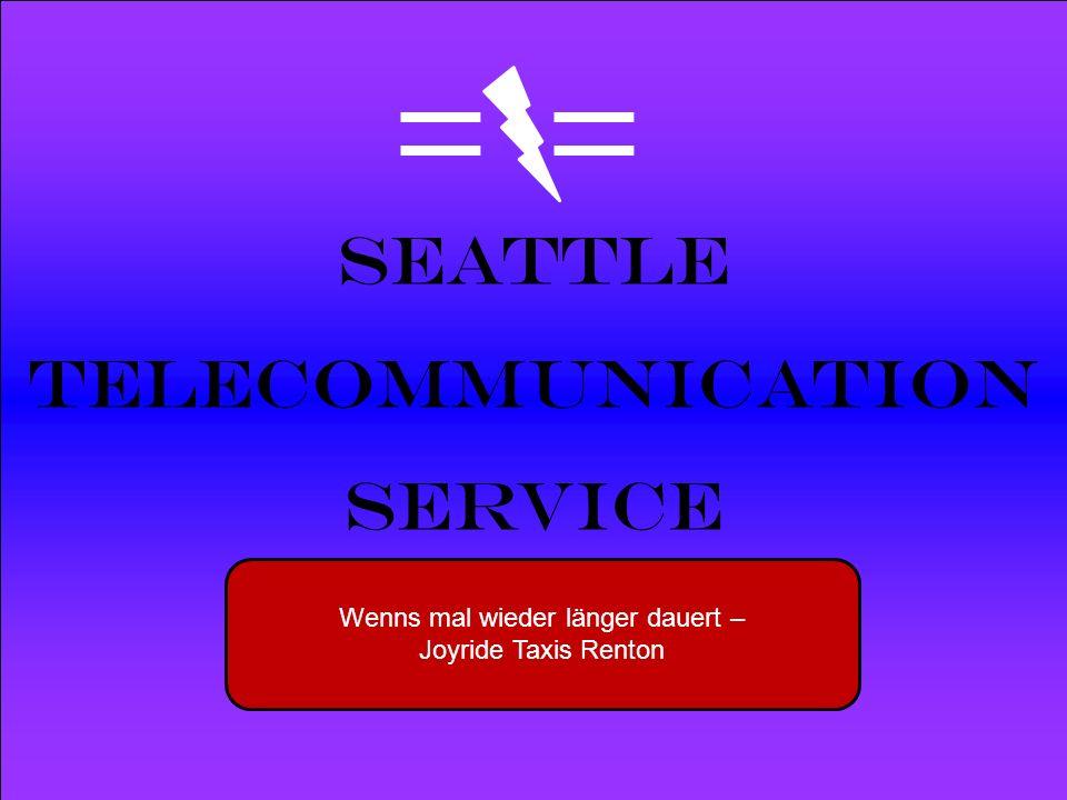 Powered by Seattle Telecommunication Service Wenns mal wieder länger dauert – Joyride Taxis Renton