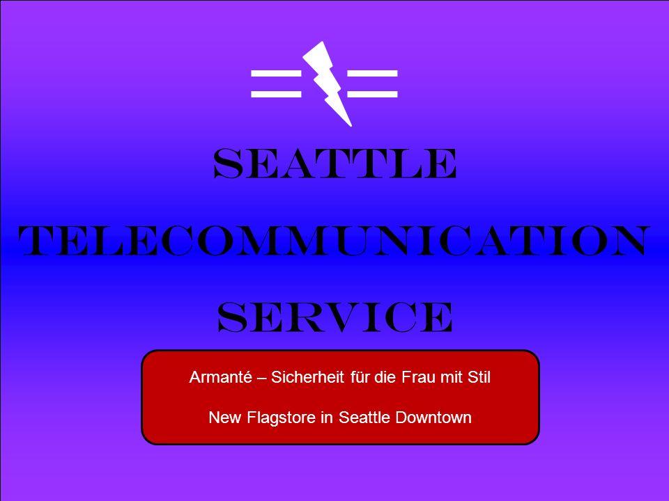 Powered by Seattle Telecommunication Service Armanté – Sicherheit für die Frau mit Stil New Flagstore in Seattle Downtown