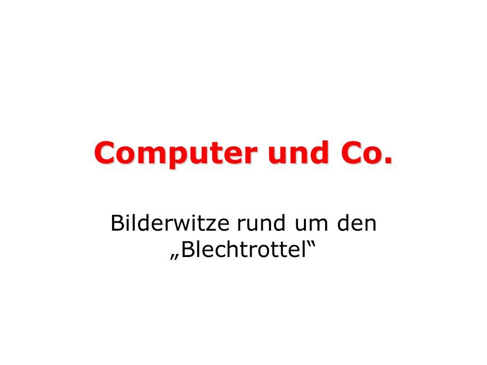 Computer und Co. Bilderwitze rund um den Blechtrottel
