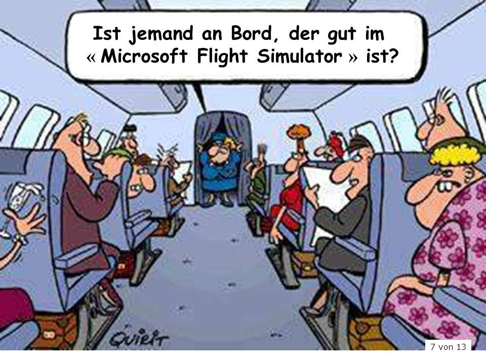 Ist jemand an Bord, der gut im « Microsoft Flight Simulator » ist? 7 von 13