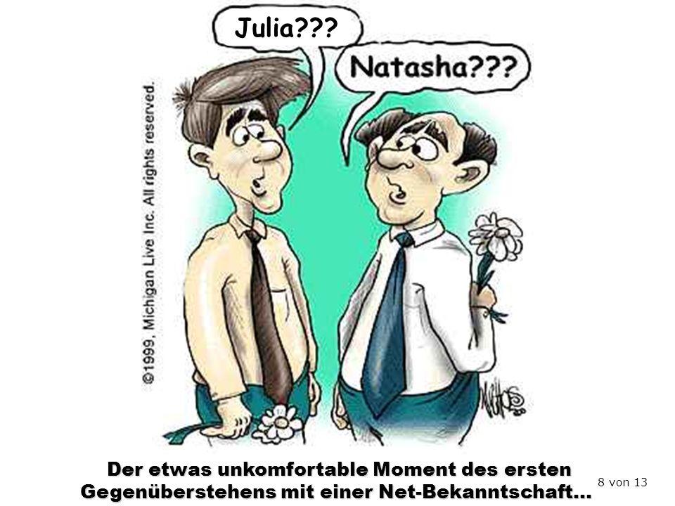 Der etwas unkomfortable Moment des ersten Gegenüberstehens mit einer Net-Bekanntschaft… Julia??? 8 von 13