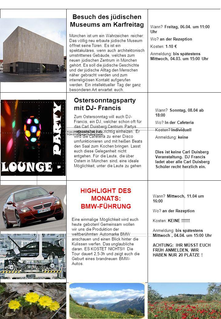 HIGHLIGHT DES MONATS: BMW-FÜHRUNG Eine einmalige Möglichkeit wird euch heute geboten.