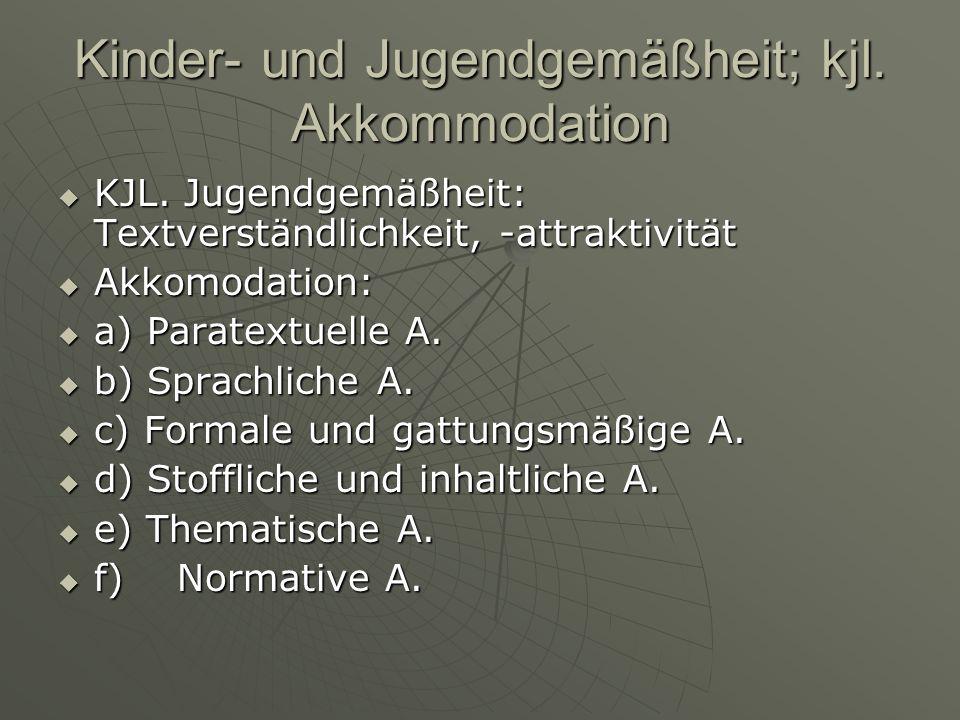 Kinder- und Jugendgemäßheit; kjl.Akkommodation KJL.