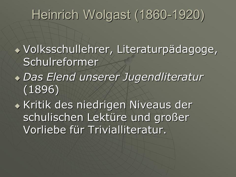 Heinrich Wolgast (1860-1920) Volksschullehrer, Literaturpädagoge, Schulreformer Volksschullehrer, Literaturpädagoge, Schulreformer Das Elend unserer J
