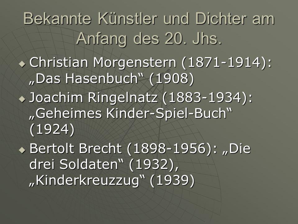Bekannte Künstler und Dichter am Anfang des 20. Jhs. Christian Morgenstern (1871-1914): Das Hasenbuch (1908) Christian Morgenstern (1871-1914): Das Ha