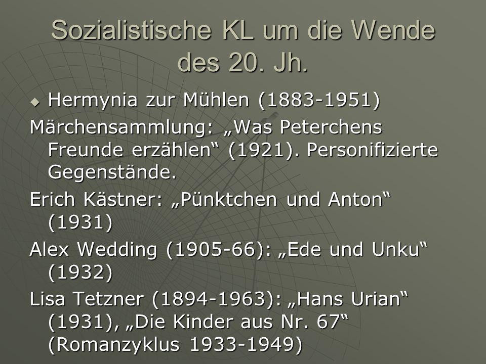 Sozialistische KL um die Wende des 20. Jh. Hermynia zur Mühlen (1883-1951) Hermynia zur Mühlen (1883-1951) Märchensammlung: Was Peterchens Freunde erz