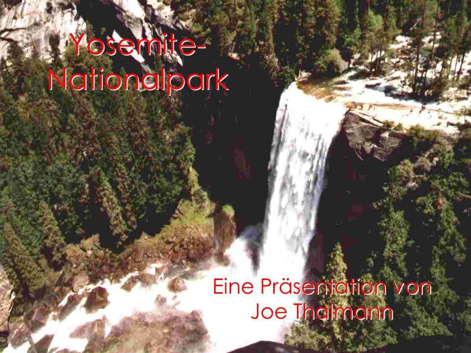 Yosemite- Nationalpark Eine Präsentation von Joe Thalmann