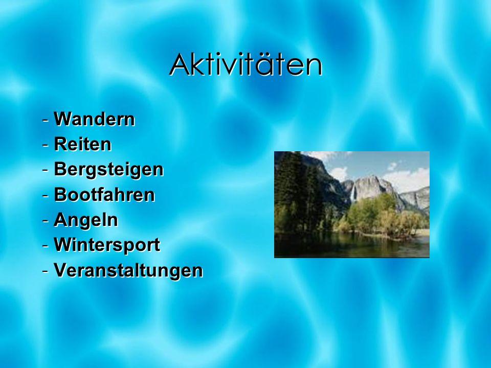 Aktivitäten - Wandern - Reiten - Bergsteigen - Bootfahren - Angeln - Wintersport - Veranstaltungen - Wandern - Reiten - Bergsteigen - Bootfahren - Ang