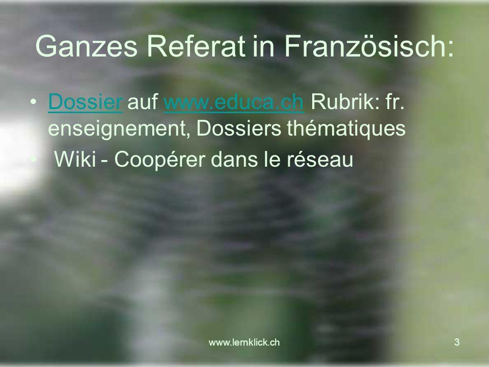 www.lernklick.ch34 Projektwoche Projekte werden im Wiki vorgestellt Interviews Erziehungsberechtigte gemeinsamer Bericht mit Fotos Link Projekt MusicalProjekt Musical