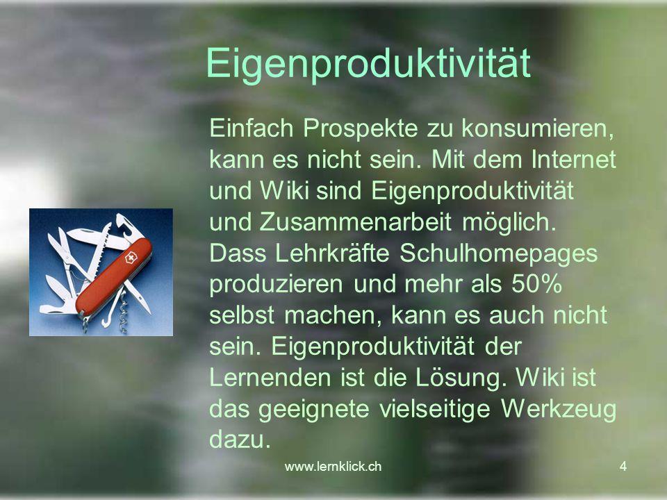 www.lernklick.ch35 Ideen Kommunikation mit andern Schulen Zwei Schulen bearbeiten das gleiche Webquest.