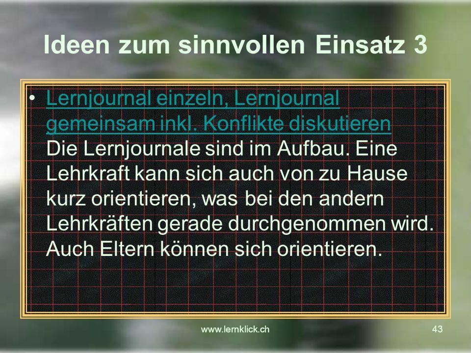 www.lernklick.ch43 Ideen zum sinnvollen Einsatz 3 Lernjournal einzeln, Lernjournal gemeinsam inkl.