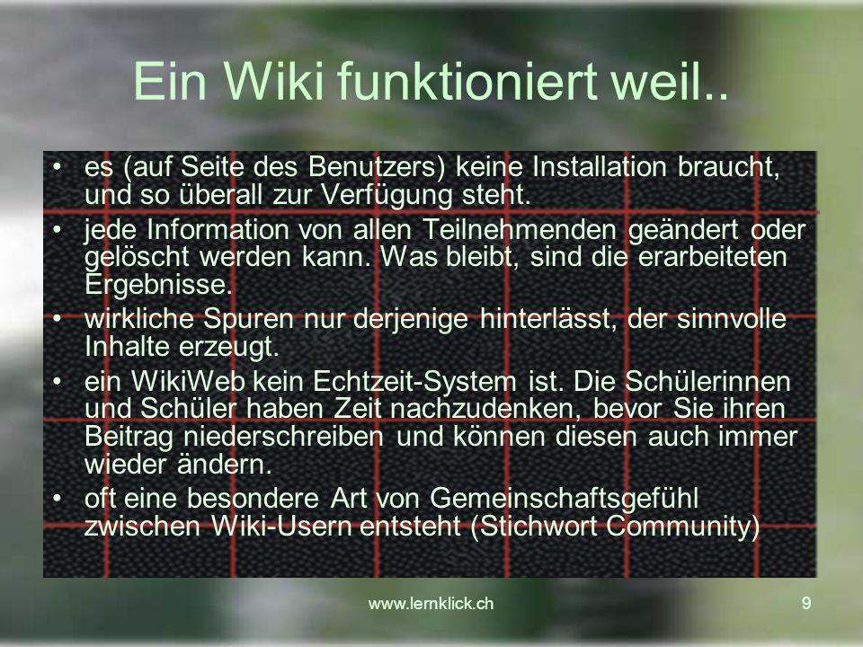 www.lernklick.ch50 Ideen zum sinnvollen Einsatz 10 Internetrecherchen, Sammlung von gefundenen Texten zu einem Thema Wenn eine Klasse zu einem Thema Materialien im Internet und in Büchern sucht, muss man die gefundenen Texte, Bilder und Links ablegen können.