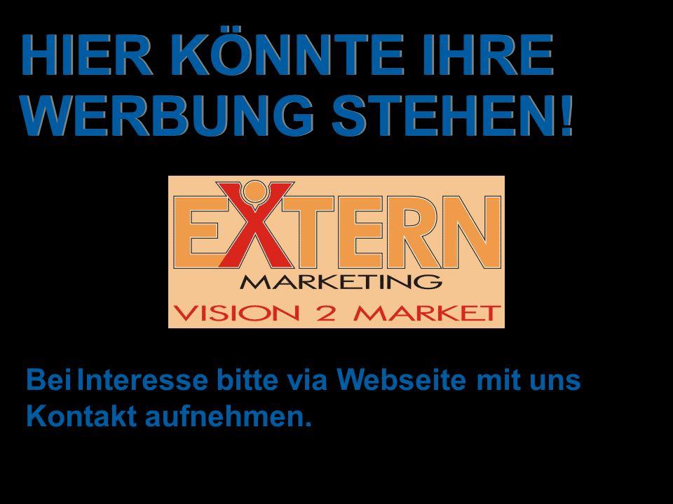 HIER KÖNNTE IHRE WERBUNG STEHEN! Bei Interesse bitte via Webseite mit uns Kontakt aufnehmen.