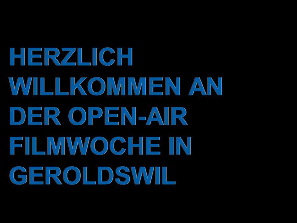 HERZLICH WILLKOMMEN AN DER OPEN-AIR FILMWOCHE IN GEROLDSWIL