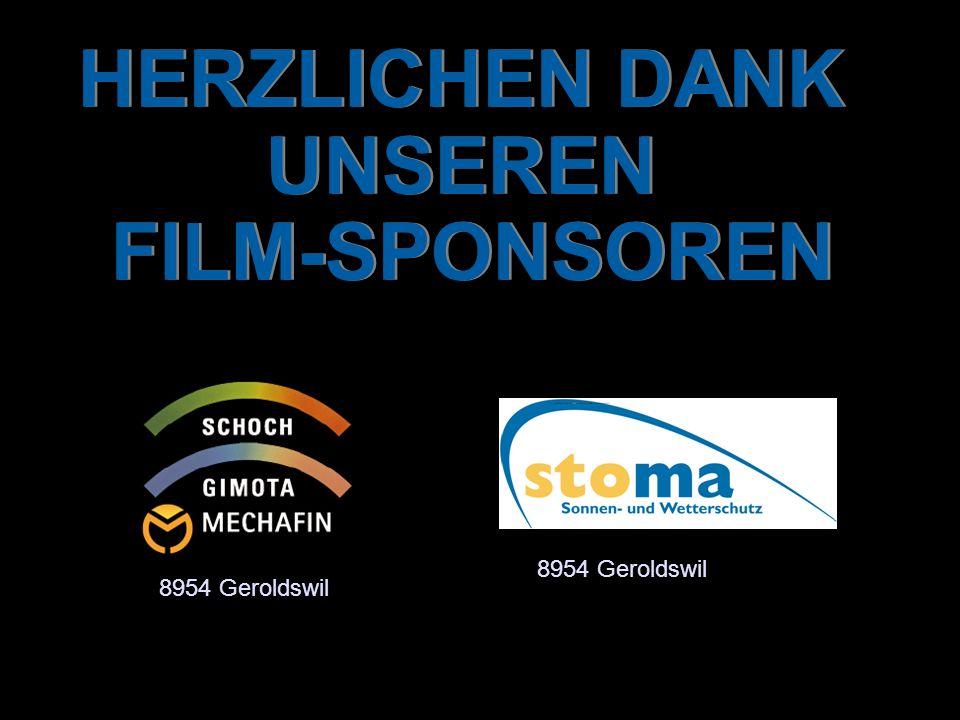 HERZLICHEN DANK UNSEREN FILM-SPONSOREN 8954 Geroldswil