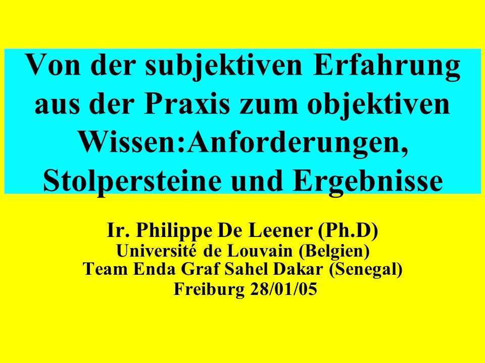 Von der subjektiven Erfahrung aus der Praxis zum objektiven Wissen:Anforderungen, Stolpersteine und Ergebnisse Ir.