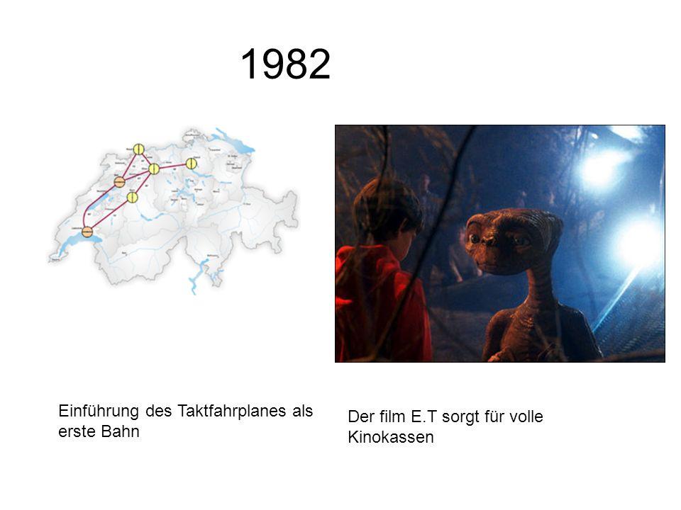 1982 Einführung des Taktfahrplanes als erste Bahn Der film E.T sorgt für volle Kinokassen