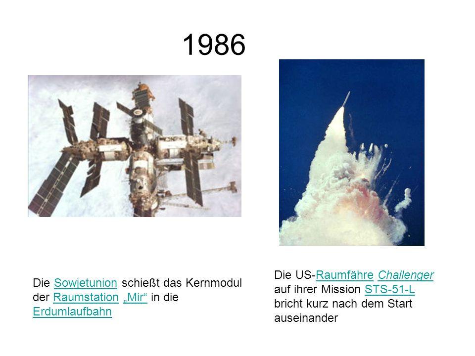 1986 Die Sowjetunion schießt das Kernmodul der Raumstation Mir in die ErdumlaufbahnSowjetunionRaumstationMir Erdumlaufbahn Die US-Raumfähre Challenger