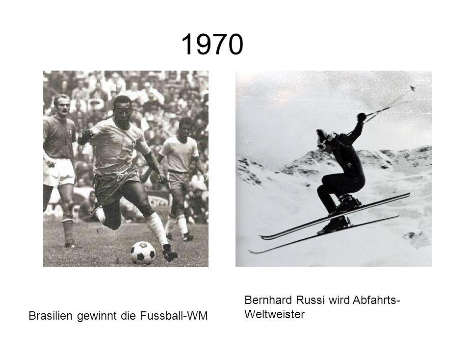 1970 Brasilien gewinnt die Fussball-WM Bernhard Russi wird Abfahrts- Weltweister