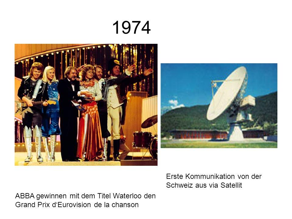 1974 ABBA gewinnen mit dem Titel Waterloo den Grand Prix dEurovision de la chanson Erste Kommunikation von der Schweiz aus via Satellit