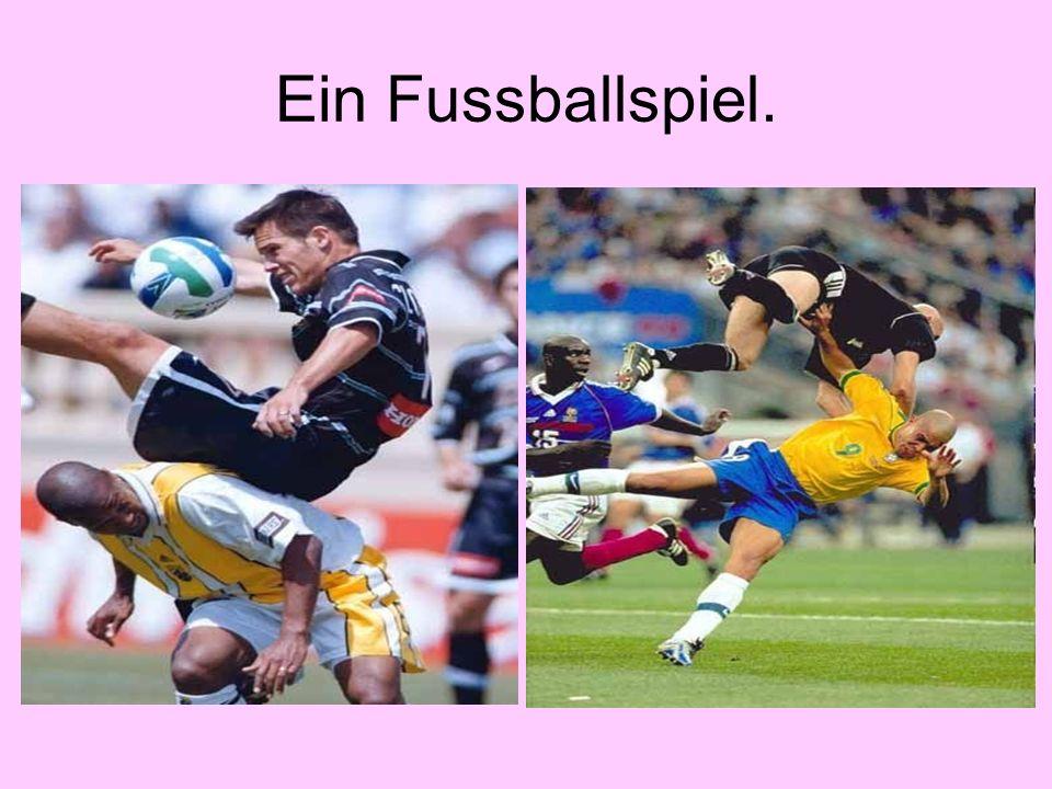 Ein Fussballspiel.