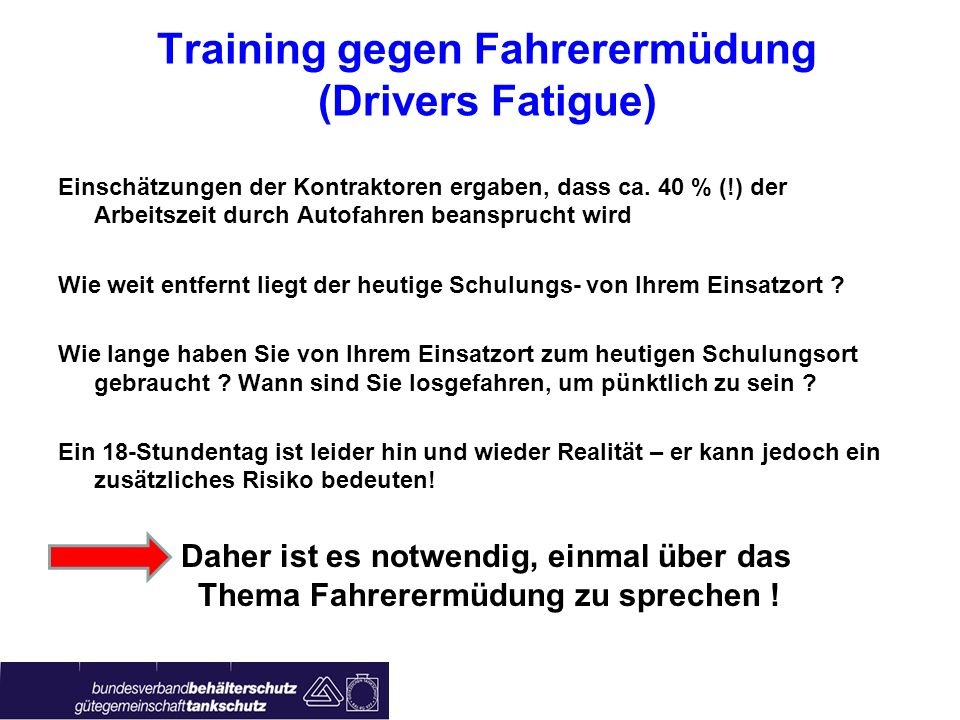 Training gegen Fahrerermüdung (Drivers Fatigue) Einschätzungen der Kontraktoren ergaben, dass ca.