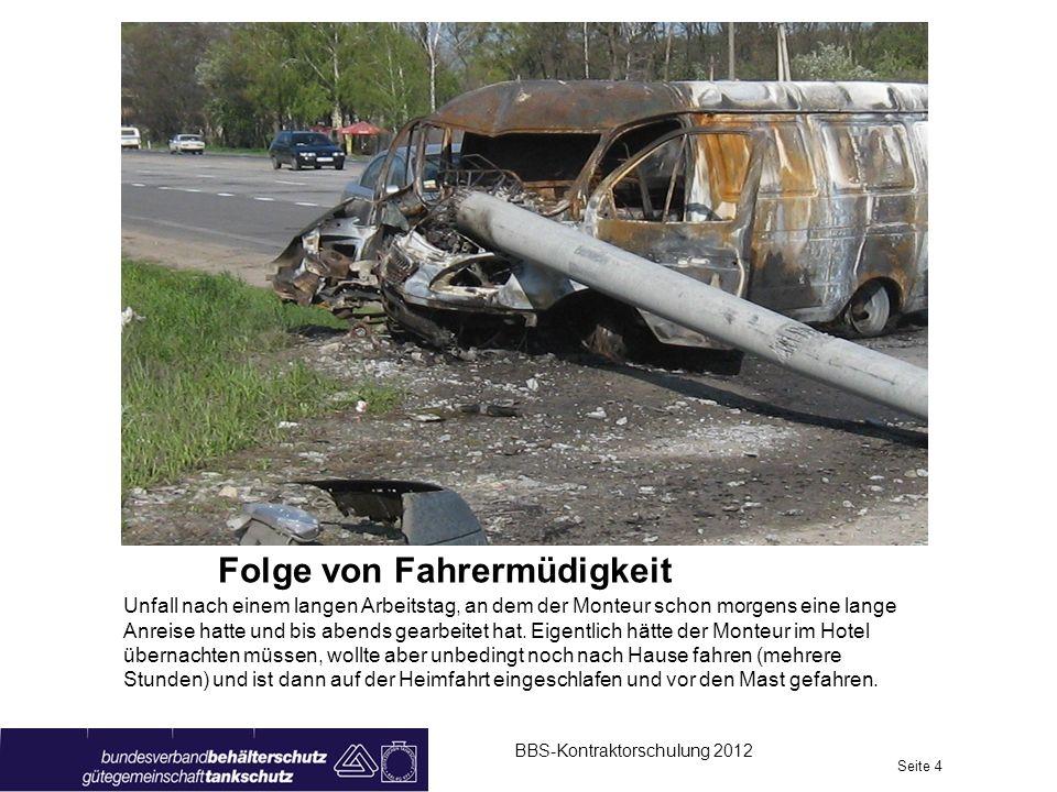 Welche ist die häufigste Unfallursache? Seite 5 BBS-Kontraktorschulung 2012