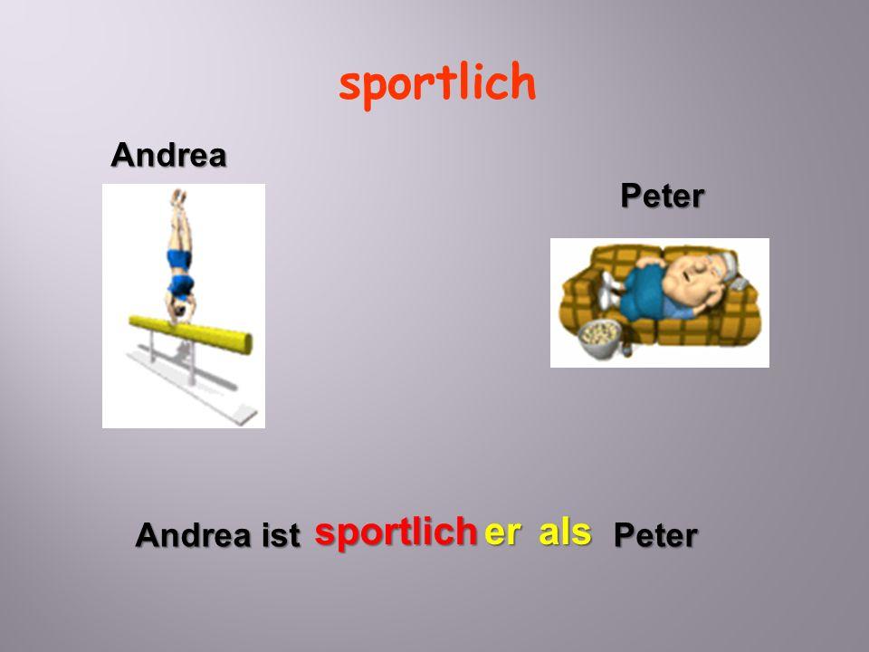 sportlich Andrea ist sportlicher Peter als Peter Andrea